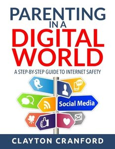 Parenting in the Digital World: A Step-by-Step Guide to Internet Safety-cover