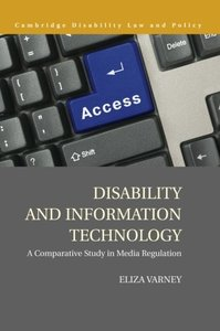 Disability and Information Technology: A Comparative Study in Media Regulation (Cambridge Disability Law and Policy Series)-cover
