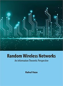 Random Wireless Networks: An Information Theoretic Perspective-cover