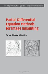 Partial Differential Equation Methods for Image Inpainting (Cambridge Monographs on Applied and Computational Mathematics)-cover