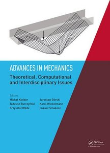 Advances in Mechanics: Theoretical, Computational and Interdisciplinary Issues: Proceedings of the 3rd Polish Congress of Mechanics (PCM) and 21st ... (CMM), Gdansk, Poland, 8-11 September 2015-cover