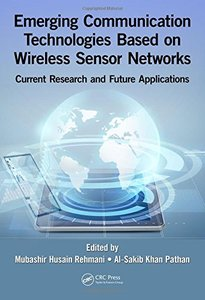 Emerging Communication Technologies Based on Wireless Sensor Networks: Current Research and Future Applications-cover