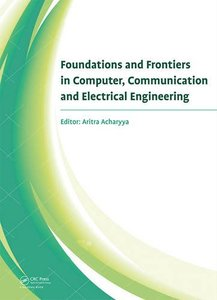 Foundations and Frontiers in Computer, Communication and Electrical Engineering: Proceedings of 3rd International Conference on Foundations and ... West Bengal, India, 15th-16th January, 2015.-cover