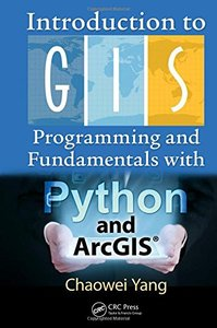 Introduction to GIS Programming and Fundamentals with Python and ArcGIS-cover