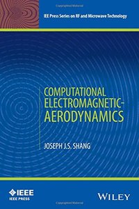 Computational Electromagnetic-Aerodynamics (IEEE Press Series on RF and Microwave Technology)-cover