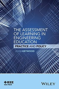 The Assessment of Learning in Engineering Education: Practice and Policy-cover