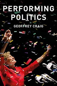Performing Politics: Media Interviews, Debates and Press Conferences (PCPC - Polity Contemporary Political Communication Series)-cover