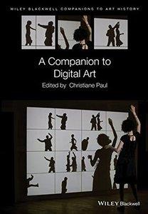 A Companion to Digital Art (Blackwell Companions to Art History)-cover