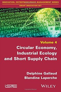 Circular Economy, Industrial Ecology and Short Supply Chain: Towards Sustainable Territories-cover