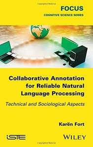 Collaborative Annotation for Reliable Natural Language Processing: Technical and Sociological Aspects-cover