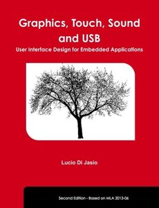 Graphics, Touch, Sound and USB, User Interface Design for Embedded Applications-cover