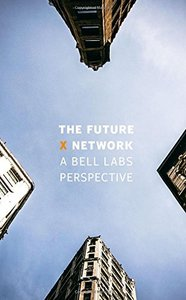 The Future X Network: A Bell Labs Perspective (Hardcover)