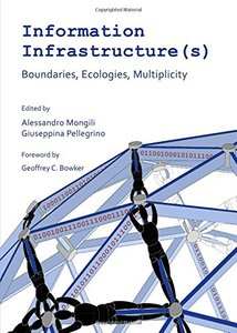 Information Infrastructure(s): Boundaries, Ecologies, Multiplicity-cover