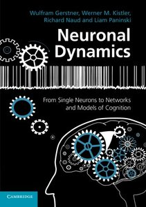 Neuronal Dynamics: From Single Neurons to Networks and Models of Cognition-cover
