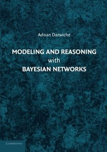Modeling and Reasoning with Bayesian Networks-cover