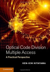 Optical Code Division Multiple Access: A Practical Perspective-cover