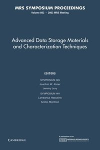 Advanced Data Storage Materials and Characterization Techniques: Volume 803 (MRS Proceedings)-cover