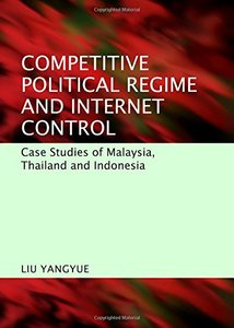 Competitive Political Regime and Internet Control: Case Studies of Malaysia, Thailand and Indonesia-cover