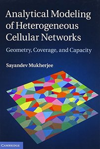 Analytical Modeling of Heterogeneous Cellular Networks: Geometry, Coverage, and Capacity-cover