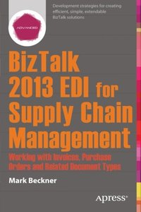 BizTalk 2013 EDI for Supply Chain Management: Working with Invoices, Purchase Orders and Related Document Types-cover