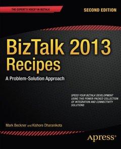 BizTalk 2013 Recipes: A Problem-Solution Approach (Expert's Voice in BizTalk)-cover