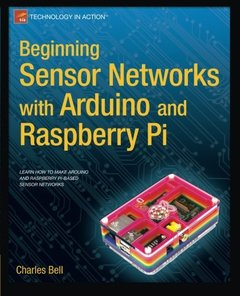 Beginning Sensor Networks with Arduino and Raspberry Pi (Technology in Action)-cover