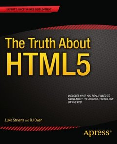 The Truth About HTML5 (Expert's Voice in Web Development)-cover