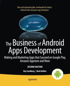 The Business of Android Apps Development: Making and Marketing Apps that Succeed on Google Play, Amazon Appstore and More-cover