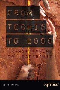 From Techie to Boss: Transitioning to Leadership-cover