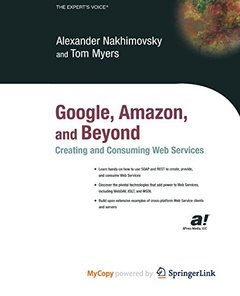 Google, Amazon, and Beyond: Creating and Consuming Web Services-cover