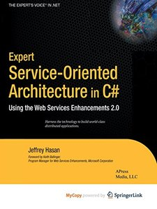Expert Service-Oriented Architecture In C#: Using the Web Services Enhancements 2.0-cover