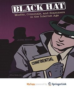 Black Hat: Misfits, Criminals, and Scammers in the Internet Age-cover