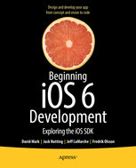 Beginning iOS 6 Development: Exploring the iOS SDK-cover