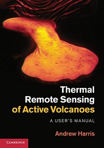 Thermal Remote Sensing of Active Volcanoes: A User's Manual-cover