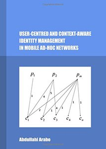 User-Centred and Context-Aware Identity Management in Mobile Ad-Hoc Networks-cover