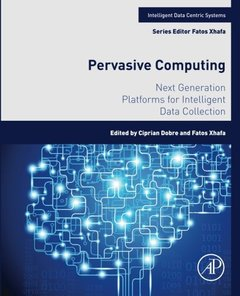 Pervasive Computing: Next Generation Platforms for Intelligent Data Collection (Intelligent Data-Centric Systems: Sensor Collected Intelligence)-cover