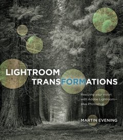 Lightroom Transformations: Realizing your vision with Adobe Lightroom plus Photoshop-cover