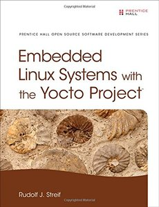 Embedded Linux Systems with the Yocto Project (Prentice Hall Open Source Software Development)(Hardcover)-cover