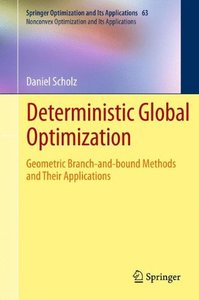 Deterministic Global Optimization: Geometric Branch-and-bound Methods and their Applications (Springer Optimization and Its Applications)