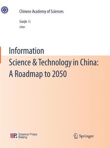 Information Science & Technology in China: A Roadmap to 2050 (Chinese Academy of Sciences)-cover