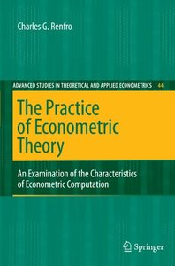 The Practice of Econometric Theory: An Examination of the Characteristics of Econometric Computation (Advanced Studies in Theoretical and Applied Econometrics)-cover