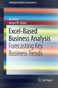 Excel-Based Business Analysis: Forecasting Key Business Trends (SpringerBriefs in Business)-cover