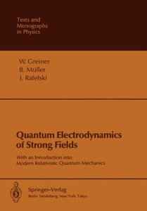 Quantum Electrodynamics of Strong Fields: With an Introduction into Modern Relativistic Quantum Mechanics (Theoretical and Mathematical Physics)-cover