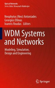 WDM Systems and Networks: Modeling, Simulation, Design and Engineering (Optical Networks)-cover