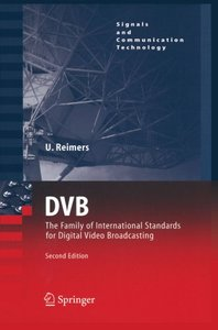 DVB: The Family of International Standards for Digital Video Broadcasting (Signals and Communication Technology)-cover