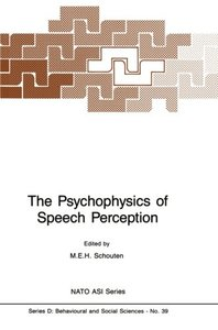 The Psychophysics of Speech Perception (Nato Science Series D:)-cover