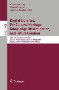 Digital Libraries: For Cultural Heritage, Knowledge Dissemination, and Future Creation: 13th International Conference on Asia-Pacific Digital ... (Lecture Notes in Computer Science)-cover
