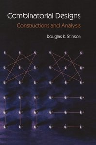 Combinatorial Designs: Constructions and Analysis-cover