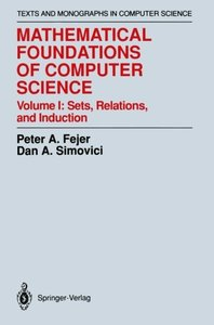 Mathematical Foundations of Computer Science: Sets, Relations, and Induction (Monographs in Computer Science)-cover