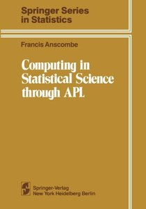 Computing in Statistical Science through APL (Springer Series in Statistics)-cover